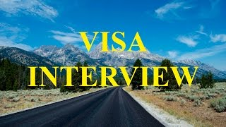 8 Common Mistakes At Visa Interview