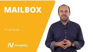 C29 - Mailbox - 6.º Domingo Páscoa (Ano C) - P. Luís Pardal