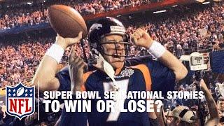 Super Bowl Sensational Stories | To Win Or Lose? | NFL