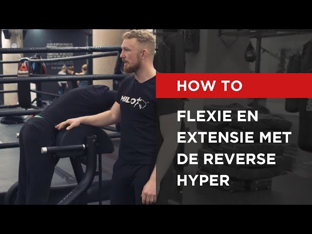 HOW TO | Flexie en extensie met de reverse hyper