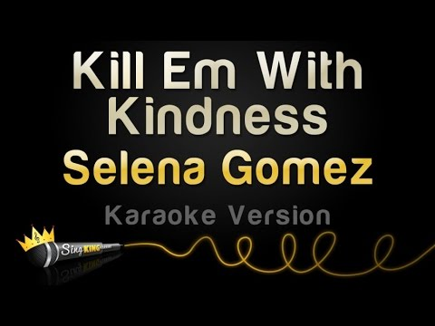 Selena Gomez  Kill Em With Kindness Karaoke Version