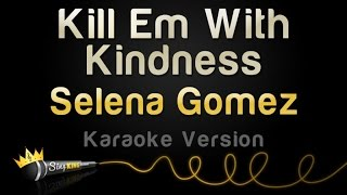 Selena Gomez - Kill Em With Kindness (Karaoke Version)