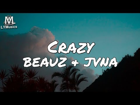 BEAUZ & JVNA - Crazy (Lyrics)