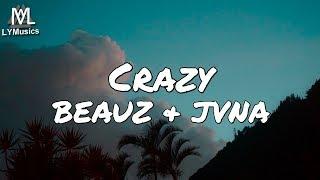 BEAUZ &amp JVNA - Crazy (Lyrics)