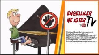 Engelsiz Sanat - Engelliler Ne İster TV