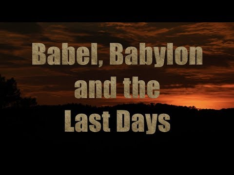 Babel, Babylon and the Last Days - Jacob Prasch