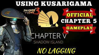 Chapter 5 gameplay with kusarigama no lagging Shadow Fight 3