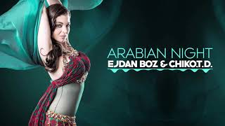 Ejdan Boz ft. Chiko.T.D. - Arabian Night (Original) Resimi