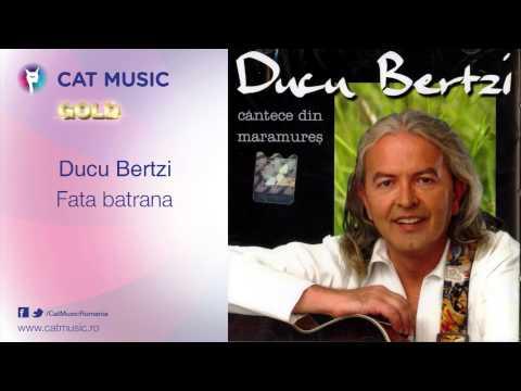 Ducu Bertzi - Fata batrana
