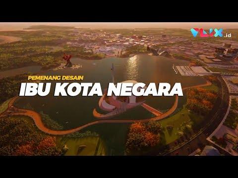 Video 3D Pemenang Design Ibu Kota Negara Baru Indonesia