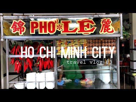 Ho Chi Minh City - Travel Vlog #3