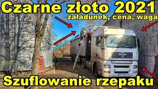 Rzepak za 2500 zł/T sprzedany za grosze | Czy się zepsuł w BINie? | Zobacz załadunek ciężarówki 2021
