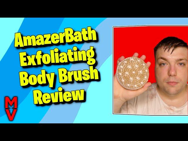AmazerBath Exfoliating Body Brush Wet Dry Brush Review MumblesVideos