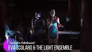 EVA SCOLARO ENTERTAINMENT - EVA SCOLARO & THE LIGHT ENSEMBLE