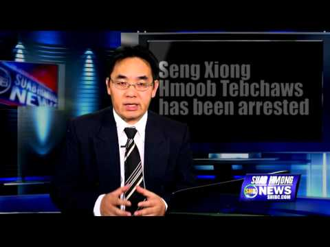 """SUAB HMONG NEWS: Seng Xiong """"HMOOB TEBCHAWS"""" arrested by FBI on 03/24/2016"""