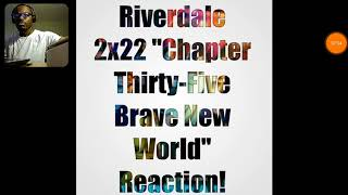 """Riverdale 2x22 """"Chapter Thirty-Five Brave New World"""" Reaction!"""