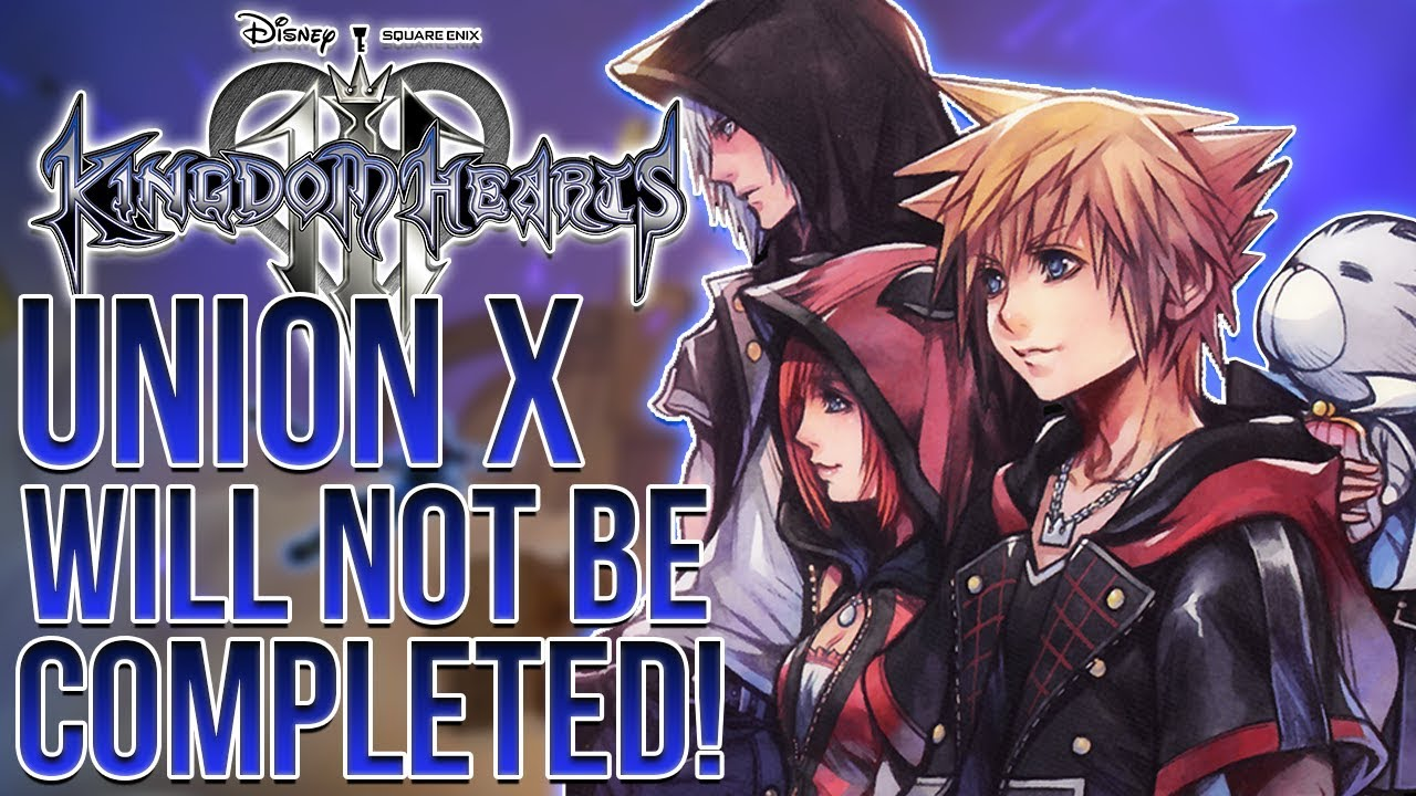 Union cross will not be complete in kingdom hearts