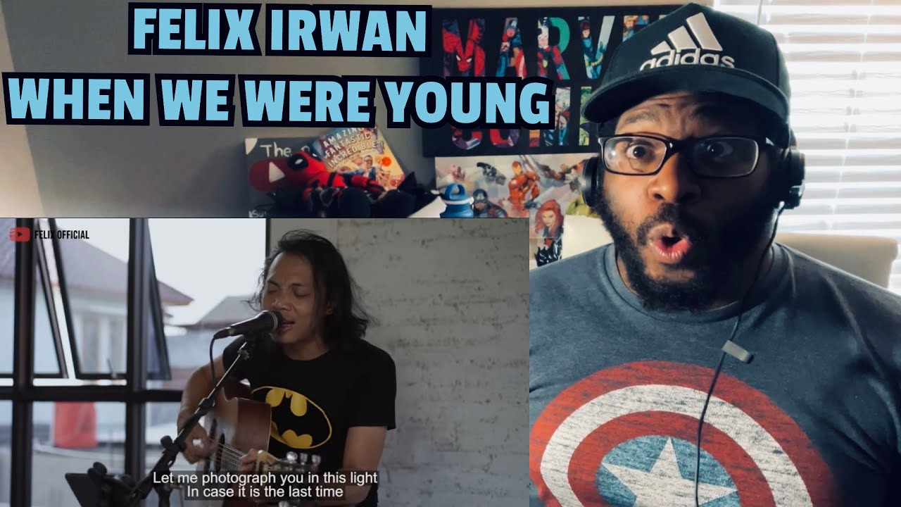 FELIX IRWAN - WHEN WE WERE YOUNG ( ADELE ) COVER | REACTION!!!