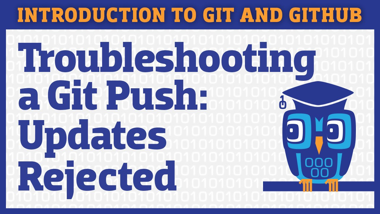 Troubleshooting: Updates Rejected When Pushing to GitHub