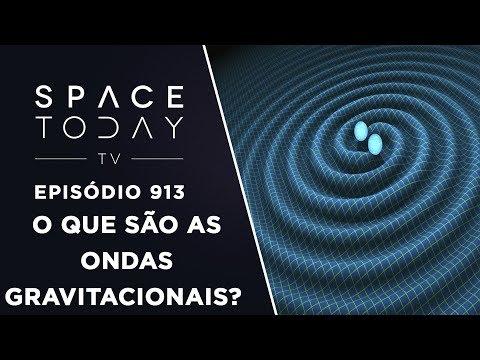 O Que São As Ondas Gravitacionais? - Space Today TV Ep.913