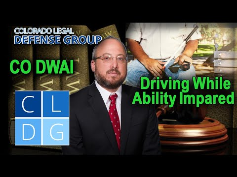 "DWAI ""driving while ability impaired"" in Colorado; definition & penalties"