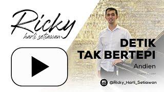 Detik Tak Bertepi - Andien ( Piano Cover By Ricky Harli Setiawan )