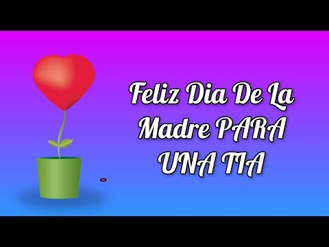 Feliz Dia De La Madre Para Una Tia Youtube