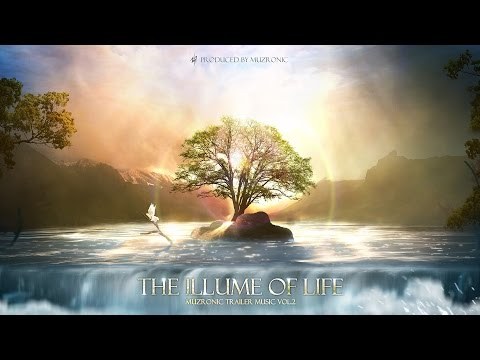 Muzronic Trailer Music - The Illume of Life [Full Album]
