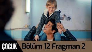 Çocuk 12. Bölüm 2. Fragman