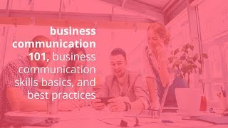Gambar cover business communication 101, business communication skills basics, and best practices