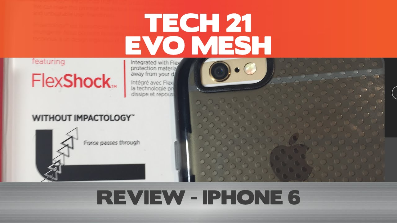 cheap for discount 8517b 2a0f1 Crumple it in your hand? Tech 21 Evo Mesh Review - iPhone 6