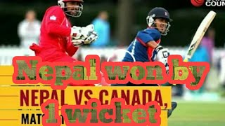 Nepal vs canada Nepal won the match by 1 wicket in last ball