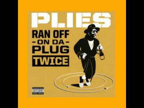 Plies - Ran Off on Da Plug Twice (Explicit)