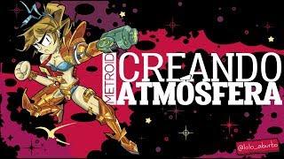 Metroid: Creando Atmosfera - Talking Vidya #OperationSamusRe...