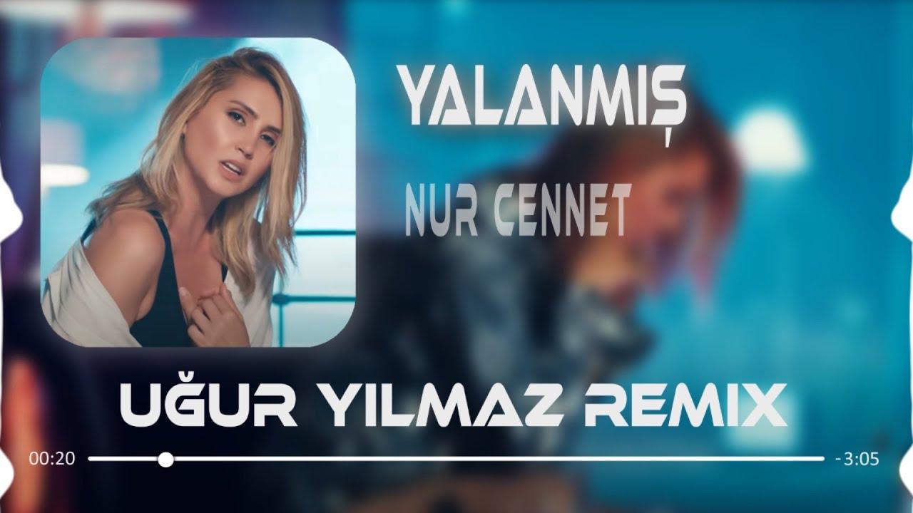 Nur Cennet - Seninde Aşkın Yalanmış (Uğur Yılmaz Remix)