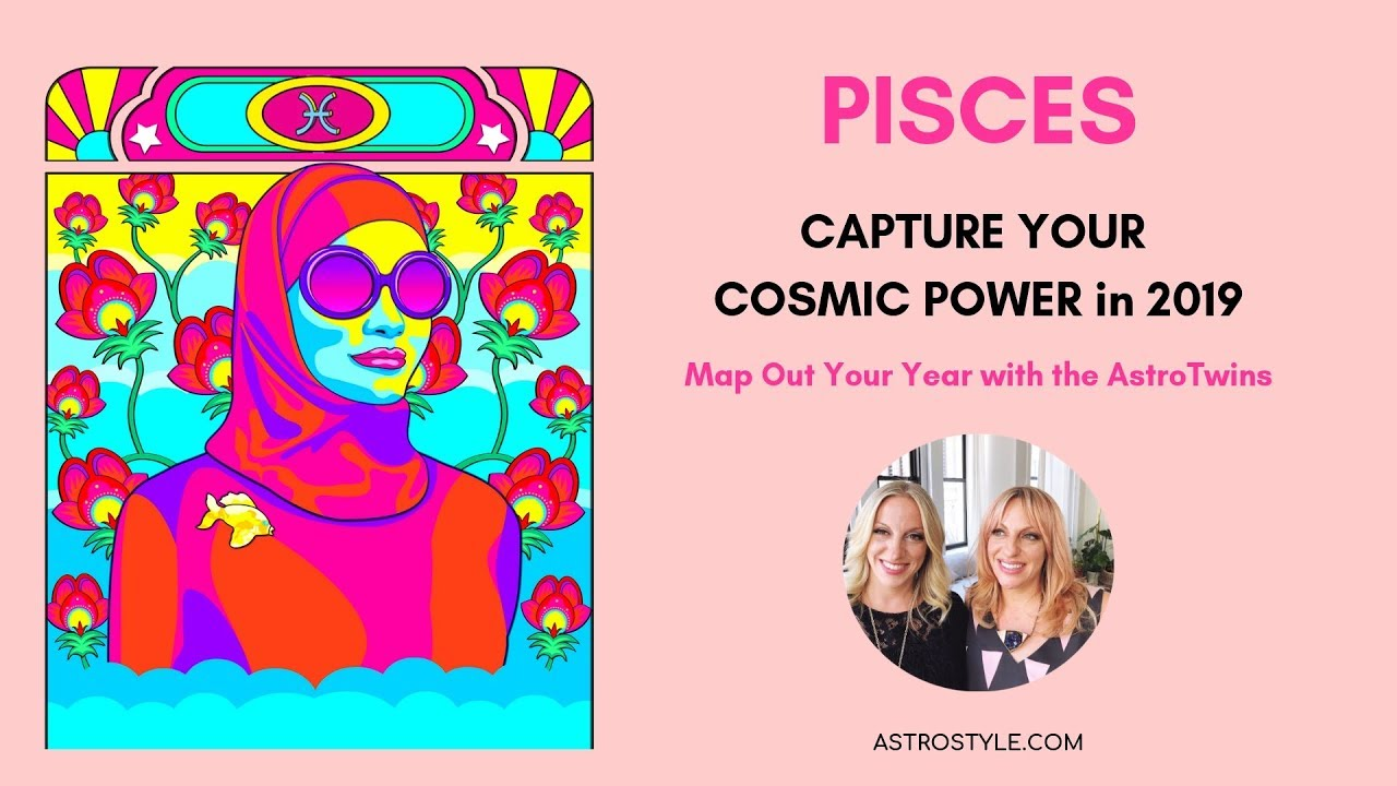 Pisces 2019 Yearly Horoscope | by The AstroTwins