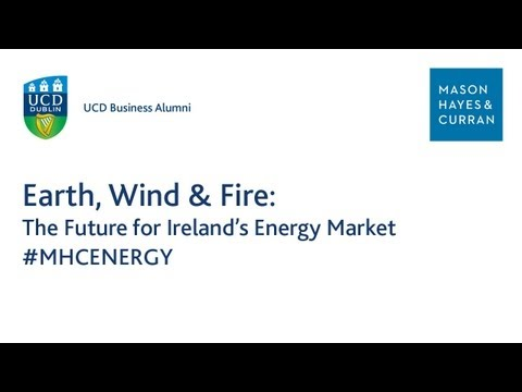 Earth, Wind & Fire: The Future for Ireland's Energy Market #MHCENERGY
