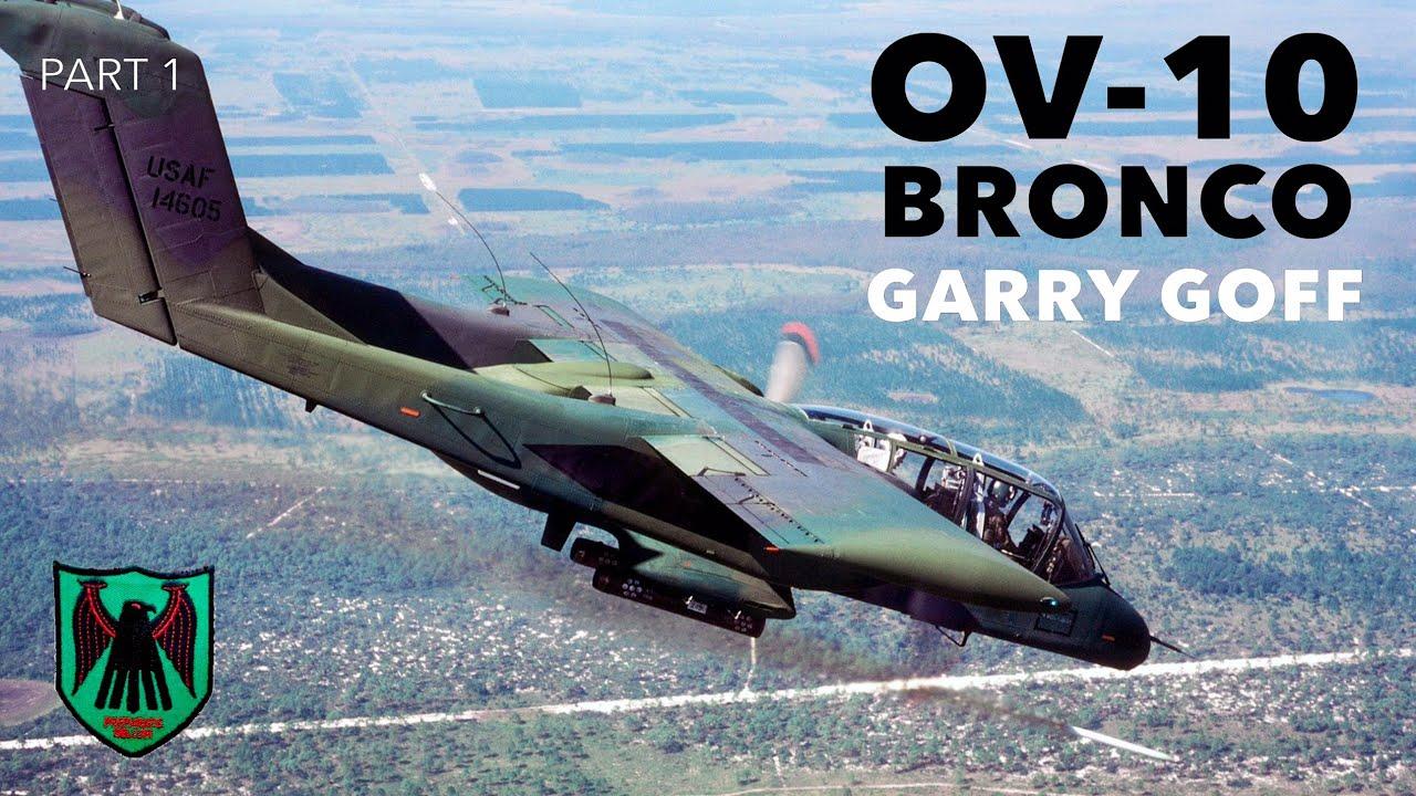 Flying the OV-10 Bronco | Garry Goff (Part 1)