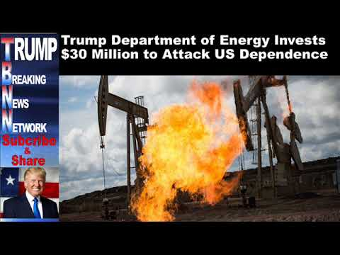 Trump Department of Energy Invests $30 Million to Attack US Depe