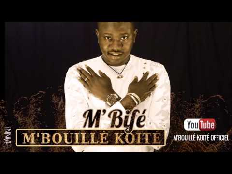 M'BOUILLÉ KOITÉ - M'BIFÈ + paroles/lyrics (2017)