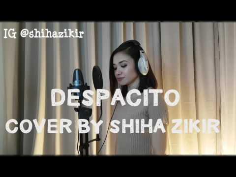 Despacito Luis Fonsi , Daddy Yankee & Justin Bieber  Cover By Shiha Zikir