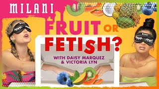 Fruit Or Fetish || Milani ft. Daisy Marquez & Victoria Lyn