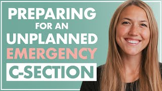 What You Should Know About Emergency C Sections and 3 Steps for Planning for the Unplanned in Labor