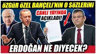 Özgür Özel AKP ve MHP arasında soğuk rüzgarlar estirecek Bahçelinin  o sözleri açıkladı