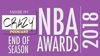 Joy and Brandon share their 2018 NBA Awards | EPISODE 47 | MAYBE I