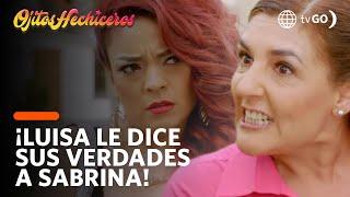 ¡Luisa le dice todas sus verdades a Sabrina! - Ojitos hechiceros 13/03/2018