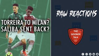 Torreira to Milan? Saliba Sent Back? | Raw Reactions