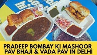 Pradeep Bombay Ki Mashoor Pav Bhaji and Vada Pav in Delhi