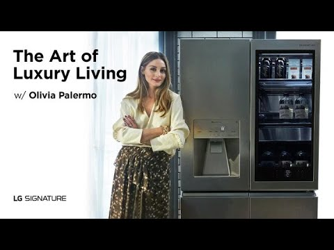 Experience The LG SIGNATURE With An International Lifestyle Endorser 'Olivia Palermo'