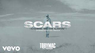 TobyMac, Terrian - Scars (Come With Livin') (Stereovision Remix/Audio)